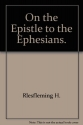 Commentary on the Epistle to the Ephesians.