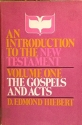 An Introduction to the New Testament, Vol. One: The Gospels and Acts