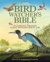 National Geographic Bird-watcher's Bible: A Complete Treasury