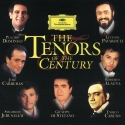 Tenors of the Century: Domingo Pavarotti Carreras
