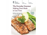The Great Courses: The Everyday Gourmet: Making Great Meals in Less Time