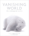 Vanishing World: The Endangered Arctic