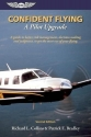 Confident Flying: A Pilot Upgrade: A guide to better risk management, decision making and judgement, to get the most out of your flying. (General Aviation Reading series)