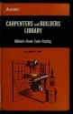Carpenters and Builders Library No 4 : Millwork, Power Tools, Painting (Audel)