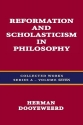 Collected Works Series A, Vol. 7: Reformation and Scholasticism in Philosophy, Volume 7