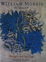 William Morris By Himself:  Designs and Writings