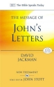 The Message of John's Letters: With Study Guide: Living in the Love of God (The Bible Speaks Today)