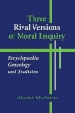 Three Rival Versions of Moral Enquiry: ...