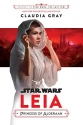 Journey to Star Wars: The Last Jedi Leia, Princess of Alderaan (Star Wars: Journey to Star Wars...