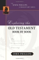 Exploring the Old Testament Book by Book: An Expository Survey (The John Phillips Commentary Series)