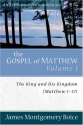 Gospel of Matthew, The: The King and His Kingdom, Matthew 1-17 (Expositional Commentary)