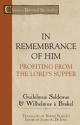 In Remembrance of Him: Profiting from the Lord's Supper (Classics of Reformed Spirituality)