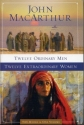 Twelve Ordinary Men & Twelve Extraordinary Women (Two Books in One Volume Deluxe Trade Softcover Edition)