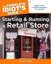 The Complete Idiot's Guide to Starting and Running a Retail Store (Complete Idiot's Guides (Lifestyle Paperback))