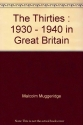 The Thirties : 1930 - 1940 in Great Britain