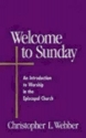 Welcome to Sunday: An Introduction to Worship in the Episcopal Church (Welcome to the Episcopal Church)