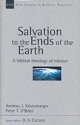 Salvation to the Ends of the Earth: A Biblical Theology of Mission (New Studies in Biblical Theology (Intervarsity Press), 11.)