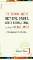 The Skinny About Best Boys, Dollies, Green Rooms, Leads and Other Media Lingo: The Language of the Media