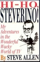 Hi-Ho, Steverino!: My Adventures in the Wonderful Wacky World of TV