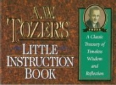 Tozer's Little Instruction Book (Christian Classics Series)