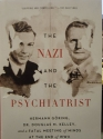 The Nazi and the Psychiatrist Hermann Goring, Dr. Douglas M. Kellet, and a Fatal Meeting of Minds At The End of WW 2