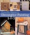 Priscilla Hauser's Decorative Painting 1-2-3