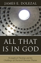 All That Is in God: Evangelical Theolog...
