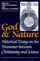 God and Nature: Historical Essays on the Encounter between Christianity and Science