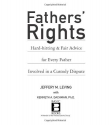 Fathers' Rights: Hard-Hitting and Fair Advice for Every Father Involved in a Custody Dispute
