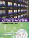 Production of Culture/Cultures of Production (Culture, Media and Identities series)