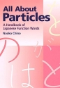All About Particles: A Handbook of Japanese Function Words (Power Japanese Series)