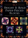 40 Bright & Bold Paper-Pieced Blocks: 12-Inch Designs