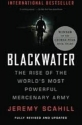 Blackwater: The Rise of the World's Most Powerful Mercenary Army: Revised and Updated