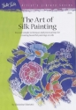 The Art of Silk Painting (Artist's Library series #35)