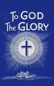 To God the Glory