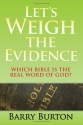 Let's Weigh the Evidence: Which Bible is the Real Word of God?