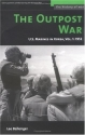 The Outpost War: The U.S. Marine Corps in Korea  -  Volume I: 1952 (History of War) (Vol 1)