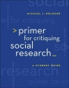 Primer for Critiquing Social Research: A Student Guide (Research, Statistics, & Program Evaluation)