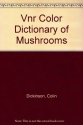 Vnr Color Dictionary of Mushrooms
