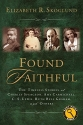 Found Faithful: The Timeless Stories of Charles Spurgeon, Amy Carmichael, C. S. Lewis, Ruth Bell Graham, and Others (Easy Print Books)