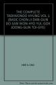 The Complete Tae Kwon Do Hyung Volume 1: Basic Chon Ji, Dan-Gun, Do-San, Won-Hyo, Yul-Gok, Joong-Gun, Toi-Gye