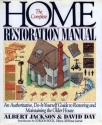 The Complete Home Restoration Manual: An Authoritative, Do-It-Yourself Guide to Restoring and Maintaining the Older House