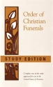 Order of Christian Funerals: Complete Text of the Order Approved for use in the United States of America (Study Edition)