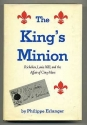 The King's minion: Richelieu, Louis XIII, and the affair of Cinq-Mars