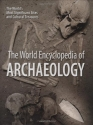 The World Encyclopedia of Archaeology: The World's Most Significant Sites and Cultural Treasures