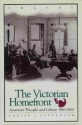 The Victorian Homefront: American Thought and Culture, 1860-1880 (Twayne's American Thought and Culture Series)