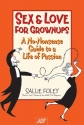 Sex & Love for Grownups: A No-Nonsense Guide to a Life of Passion (AARP®)