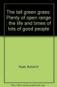 The tall green grass: Plenty of open range : the life and times of lots of good people