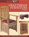 Craftsman Furniture Projects (Best of WWJ): Timeless Designs and Trusted Techniques from Woodworking's Top Experts (Best of Woodworker's Journal)