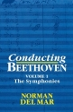 001: Conducting Beethoven: Volume 1: The Symphonies
